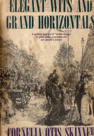 Elegant Wits and Grand Horizontals Cornelia Otis Skinner