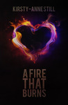 A Fire That Burns (A Fire That Burns, #1)