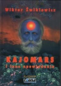 Kajomars i inne opowiadania Wiktor Żwikiewicz