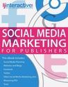 Social Media Marketing for Publishers