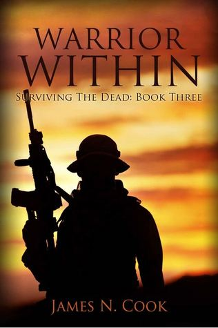 Warrior Within (Surviving the Dead, #3)  by  James N. Cook