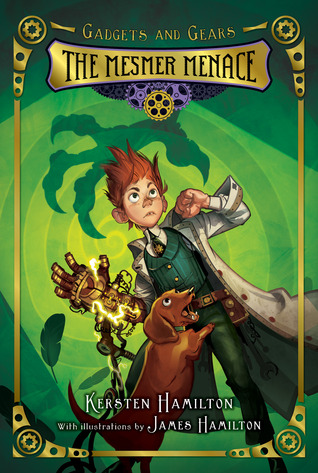 The Mesmer Menace (Gadgets and Gears, #1)