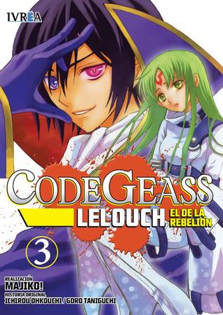 Code Geass: Lelouch el de la rebelión, #3  by  Ichirou Ohkouchi