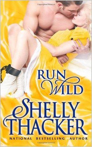 Run Wild (Escape with a Scoundrel, #1)