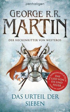 Der Heckenritter von Westeros: Das Urteil der Sieben (Tales of Dunk and Egg, #1-3)