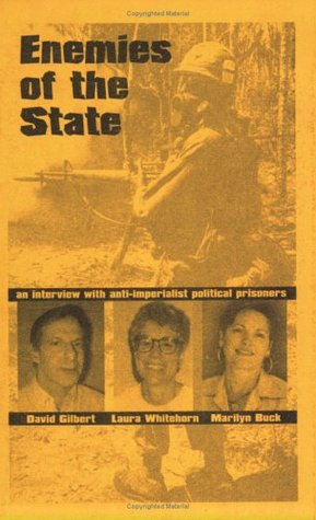 Enemies Of The State: An Interview with Anti-imperialist Political Prisoners  by  David  Gilbert