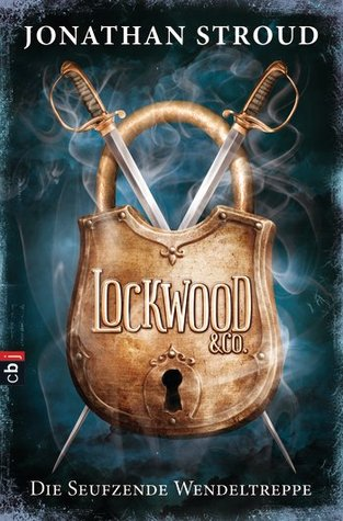Die Seufzende Wendeltreppe (Lockwood & Co., #1)
