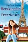 Herzklopfen auf Französisch (Anna and the French Kiss, #1)