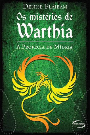A Profecia de Mídria (Os Mistérios de Warthia, #1)