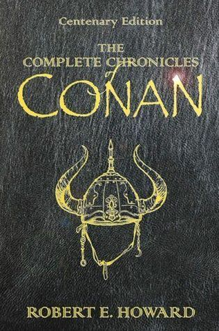 C And C >> Conan the Barbarian, The Complete Collection by Robert E. Howard — Reviews, Discussion ...