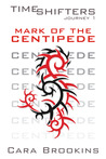 Mark of the Centipede (Timeshifters Journey 1)