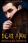 Dead Man and the Restless Spirits (Dead Man, #1)