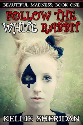 Follow the White Rabbit by Kellie Sheridan