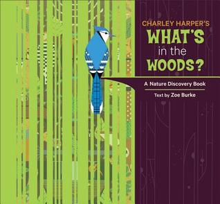 Charley Harper's What's in the Woods? by Zoe Burke