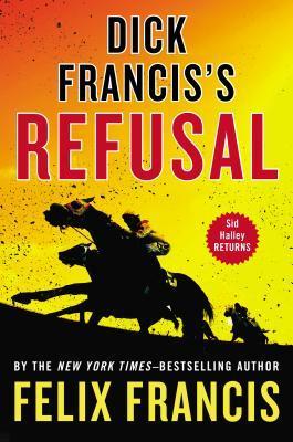 Dick Francis's Refusal (2013) by Felix Francis