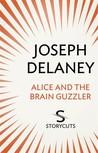 Alice and the Brain Guzzler (Storycuts)