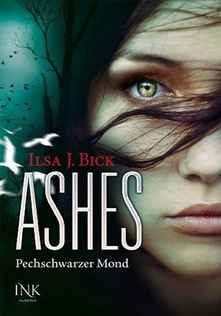 Ashes - Pechschwarzer Mond (Ashes #3.2)