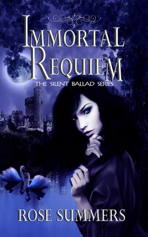 Immortal Requiem ( The Silent Ballad Series, #1) Rose Summers