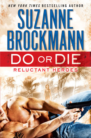 ScarlettReader's Review of Do or Die (Reluctant Heroes #1) by Suzanne Brockmann