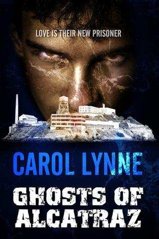 Book Review: Ghosts of Alcatraz by Carol Lynne