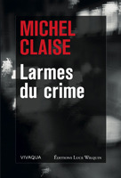 Larmes du crime  by  Michel Claise