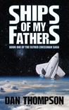 Ships of My Fathers (Father Chessman Saga, #1)