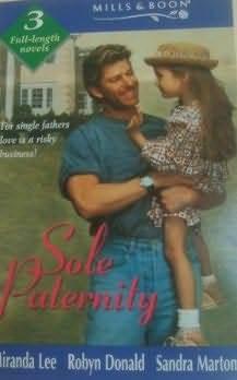 Sole Paternity: Asking for Trouble / Roarkes Kingdom / Element of Risk Miranda Lee