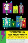 The Monsters In Your Neighborhood (Monstrosity, #2)