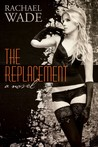 The Replacement (The Replacement, #1)