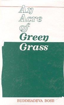 An Acre of Green Grass Buddhadeva Bose