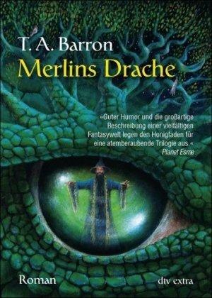 Merlins Drache I (Merlins Dragon trilogy, #1)  by  T.A. Barron