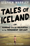 """Tales of Iceland or """"Running with the Huldufólk in the Perman... by Stephen Markley"""