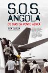 SOS Angola - Os Dias da Ponte Aérea