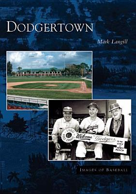 Dodgertown  (CA) Mark Langill