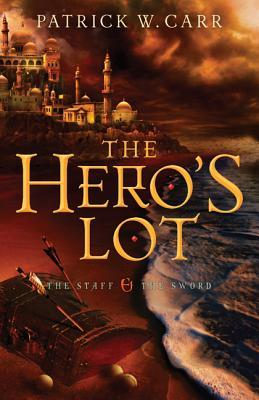 The Hero's Lot by Patrick W. Carr