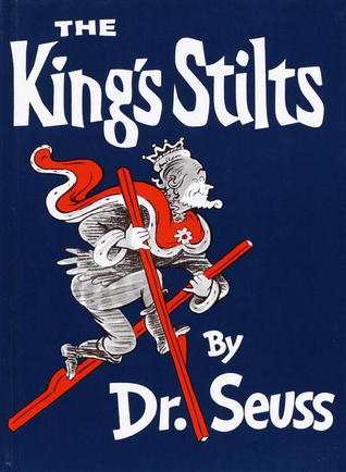 Book Review: Dr. Seuss' The King's Stilts