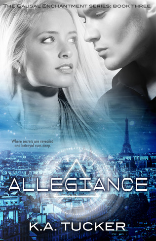 Allegiance (Causal Enchantment, #3) - K. A. Tucker