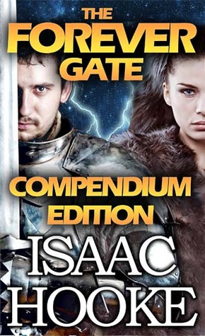 The Forever Gate Compendium Edition (Books #1-#5) - Isaac Hooke