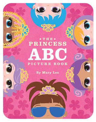 The Princess ABC Picture Book Mary    Lee