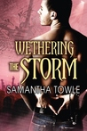 Wethering the Storm by Samantha Towle