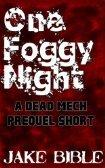 One Foggy Night: A DEAD MECH Prequel Short