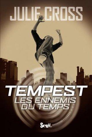 Les ennemis du temps (Tempest, #1)  by  Julie Cross