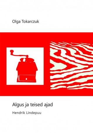 Algus ja teised ajad by Olga Tokarczuk