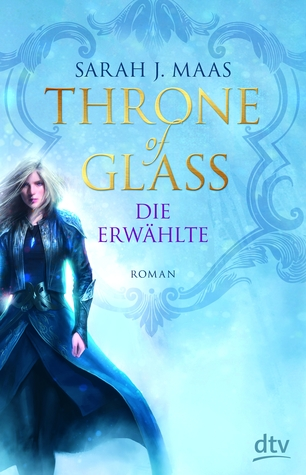 Die Erwählte (Throne of Glass, #1)