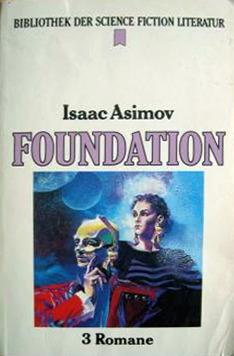 Foundation. 3 Romane  by  Isaac Asimov