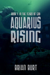 Aquarius Rising: In the Tears of God (Aquarius Rising, #1)
