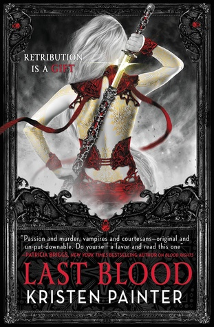 Book Review: Kristen Painter's Last Blood