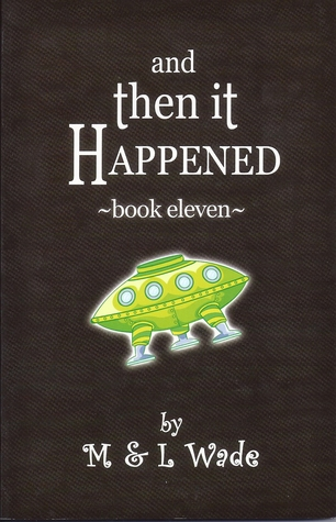 And Then It Happened: Book 11