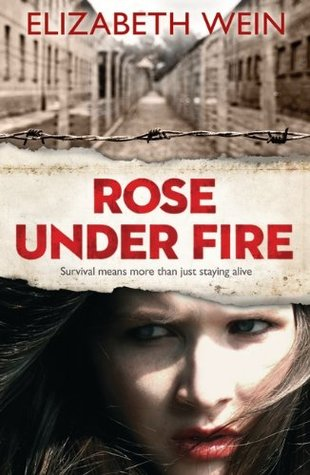 Rose Under Fire (Code Name Verity, #2)
