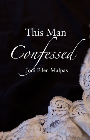This Man Confessed (This Man #3)  by Jodi Ellen Malpas  />